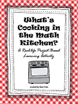 What's Cooking in the Math Kitchen? A Real-life Project-Based Learning Activity