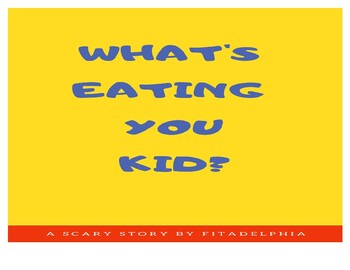 What's Eating You Kid?