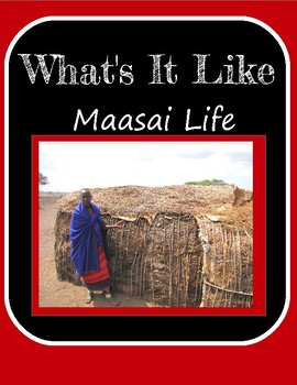 What's It Like? Maasai Life