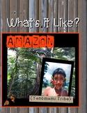 What's It Like? Yanomami Life