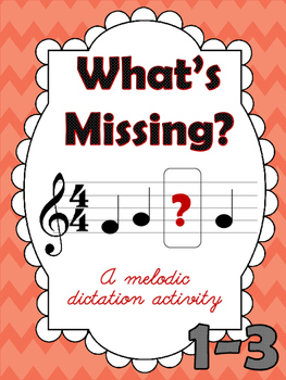 What's Missing? 1-3:A Melodic Dictation Activity