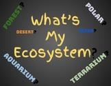 What's My Ecosystem?