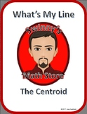 What's My Line: The Centroid