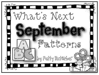 What's Next September Patterns - Great for Kindergarten - Black & White