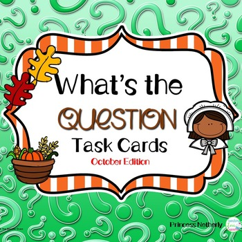What's The Question Task Cards-November Edition
