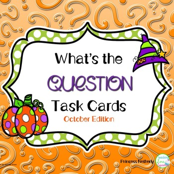 What's The Question Task Cards-October Edition