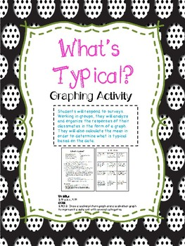What's Typical?  A Graphing and Data Activity