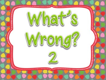 What's Wrong? 2