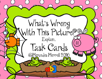 What's Wrong with This Picture? Explain... Task Cards Grades 1-3