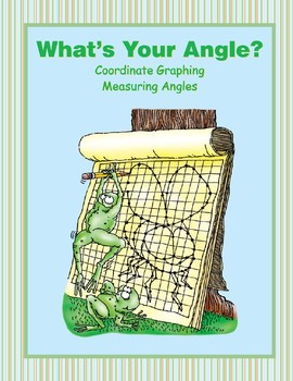 What's Your Angle? (Coordinate Graphing, Measuring Angles)