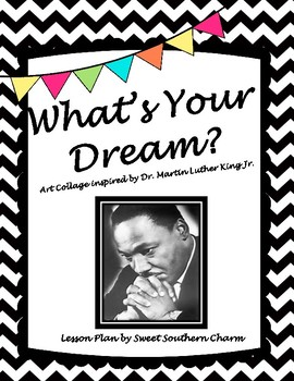 What's Your Dream Collage Art inspired by Dr. Martin Luther King Jr. by S.S.C.