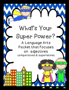 What's Your Super Power? -  adjective study and character qualities
