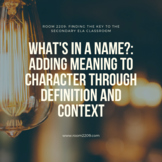 What's in a Name?: Adding Meaning to Character Through Def