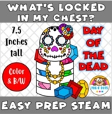 Day of the Dead What's in my Chest?  STEAM Pre-K & Kinder