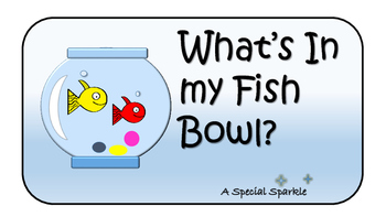 What's in my fish bowl?
