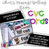 What's missing? Spelling Strips CVC