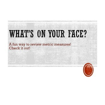 What's on Your Face? (Metric  & Science Skill Review)