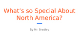 What's so Special about North America?