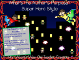 What's the Author's Purpose? Super Hero Style