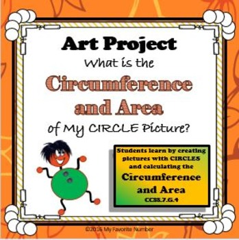 What's the Circumference/Area of my Circle Art? An AWESOME art activity!