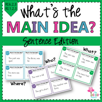 What's the Main Idea? {Sentence Edition}