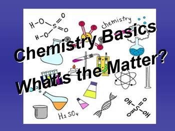 What's the Matter: Chemistry Basics