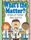 What's the Matter? States of Matter mini Unit K-2