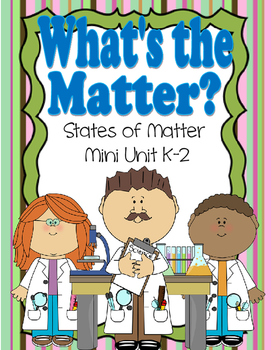 What's the Matter? States of Matter mini Unit K-2