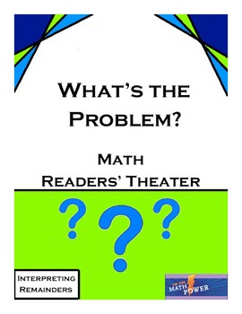 What's the Problem?; Math Readers' Theater