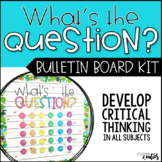 What's the Question? Bulletin Board Kit for Critical Thinking