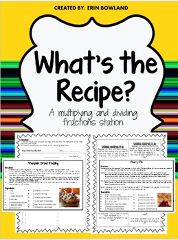 Multiplying and Dividing Fractions: TEKS 5.3L, 5.3I: What's the Recipe?
