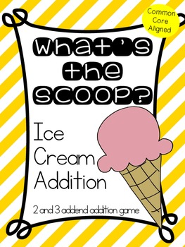 What's the Scoop? 2 and 3 addend addition practice