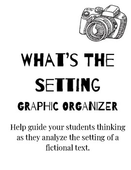 What's the Setting Graphic Organizer - Fiction Story Elements