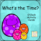 What's the Time? O'Clock Activity Cards