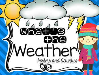 What's the Weather - Posters and Activities