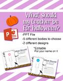 What should my teacher be for halloween? PUMPKIN