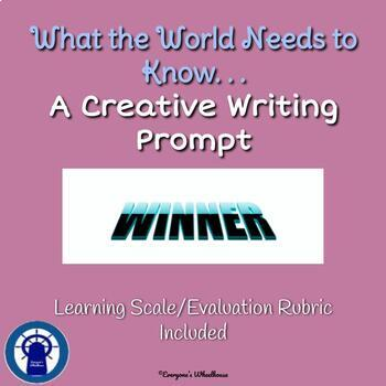 A Creative Writing Prompt . . . What the World Needs to Know