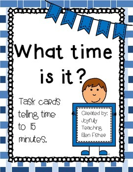 What the time? Telling time to the 15 minutes task cards