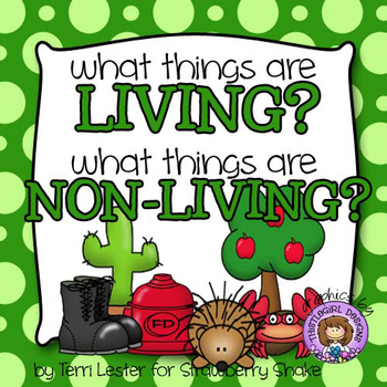 What things are Living and Non-Living?  A science picture sorting activity.