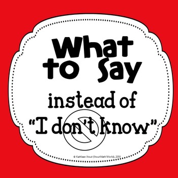 """What to Say Instead of """"I don't know"""" FREEBIE!"""