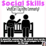 Social Communication and Life Skills What to Say and Not Say in the Community