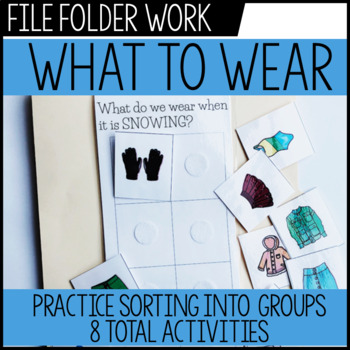 What to wear when? Weather File Folders - Life Skills / Special Education