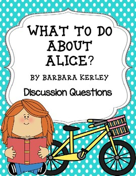 What to do About Alice? by Barbara Kerley Discussion Questions