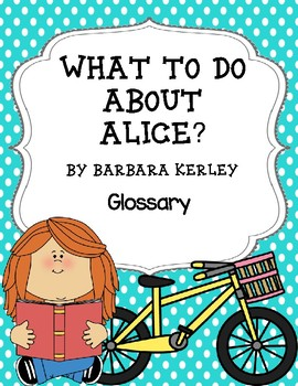 What to do About Alice? by Barbara Kerley Glossary
