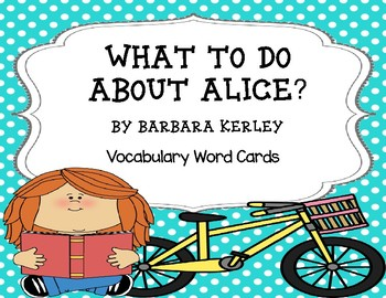 What to do About Alice? by Barbara Kerley Vocabulary Word Cards