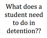 What to do in Detention?