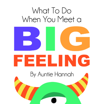 What to do when you meet a Big Feeling