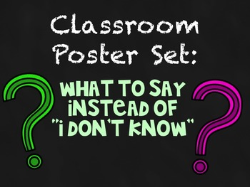 """What to say instead of """"I don't know"""" - Classroom Poster Set!"""