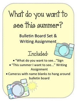 What to see this summer?! Bulletin Board Writing Assignment Prompt End of Year