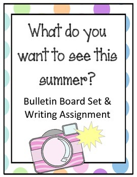What to see this summer?! Bulletin Board Writing Assignmen